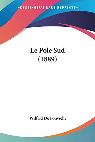 9781160168533: Le Pole Sud (1889) (French Edition)