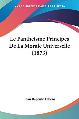 9781160169233: Le Pantheisme Principes De La Morale Universelle (1873) (French Edition)