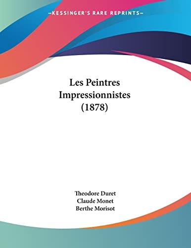9781160175166: Les Peintres Impressionnistes (1878)