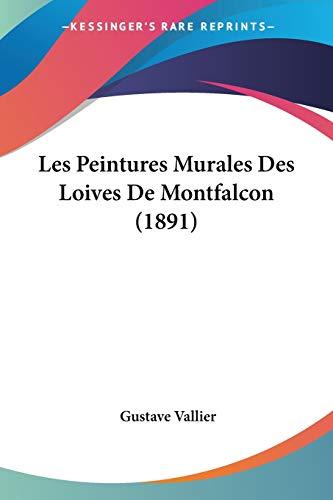 9781160175197: Les Peintures Murales Des Loives de Montfalcon (1891)