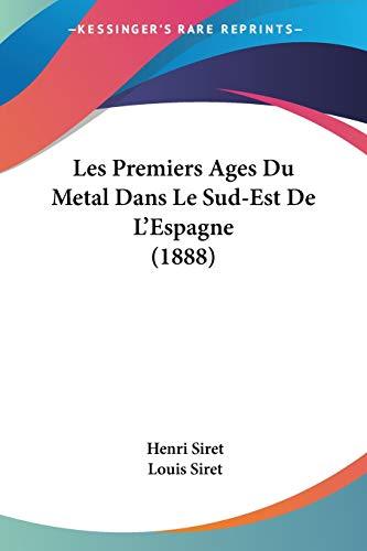 9781160175555: Les Premiers Ages Du Metal Dans Le Sud-Est de L'Espagne (1888)