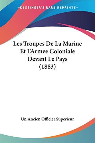 9781160177054: Les Troupes de La Marine Et L'Armee Coloniale Devant Le Pays (1883)