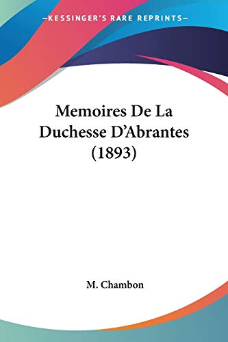 9781160184946: Memoires de La Duchesse D'Abrantes (1893)