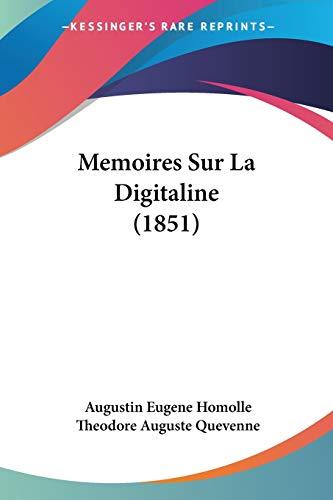 9781160185875: Memoires Sur La Digitaline (1851)