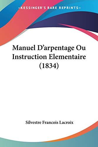 Manuel D'arpentage Ou Instruction Elementaire (1834) (French