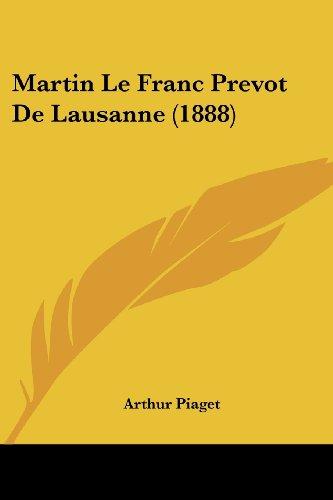 9781160188616: Martin Le Franc Prevot de Lausanne (1888)