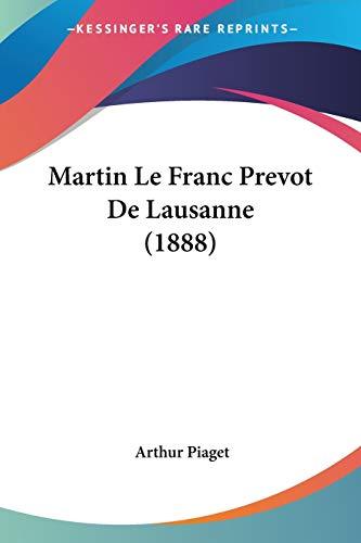 9781160188623: Martin Le Franc Prevot de Lausanne (1888)