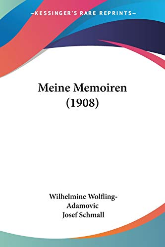 9781160189101: Meine Memoiren (1908) (German Edition)