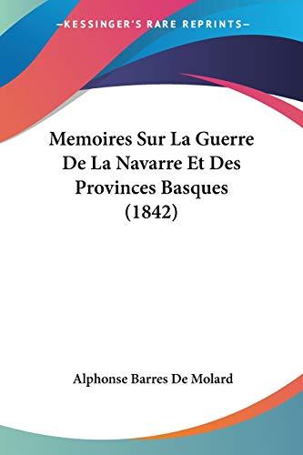 9781160190213: Memoires Sur La Guerre de La Navarre Et Des Provinces Basques (1842)