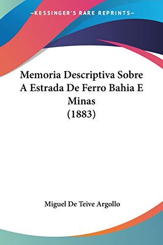 9781160190800: Memoria Descriptiva Sobre A Estrada De Ferro Bahia E Minas (1883) (English and Portuguese Edition)