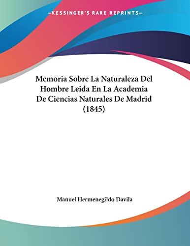 9781160191548: Memoria Sobre La Naturaleza del Hombre Leida En La Academia de Ciencias Naturales de Madrid (1845)