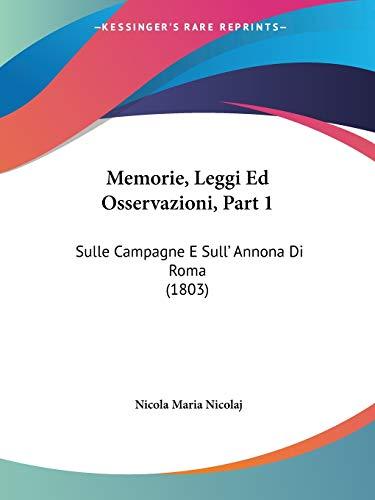 9781160194303: Memorie, Leggi Ed Osservazioni, Part 1: Sulle Campagne E Sull' Annona Di Roma (1803)