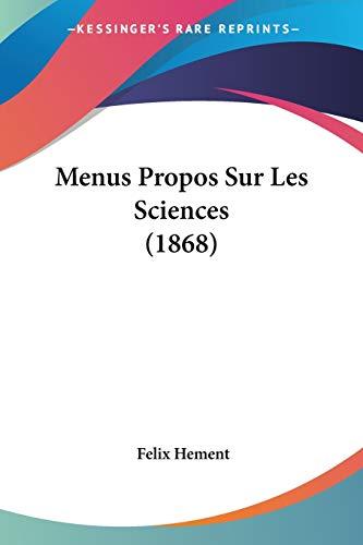 9781160194457: Menus Propos Sur Les Sciences (1868) (French Edition)