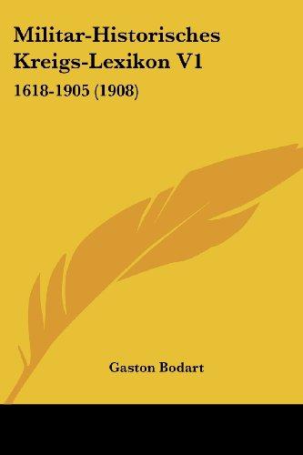9781160195249: Militar-Historisches Kreigs-Lexikon V1: 1618-1905 (1908) (German Edition)