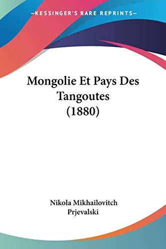 9781160196543: Mongolie Et Pays Des Tangoutes (1880)