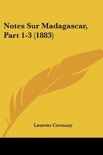 9781160207232: Notes Sur Madagascar, Part 1-3 (1883)