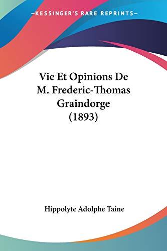9781160207287: Vie Et Opinions de M. Frederic-Thomas Graindorge (1893)