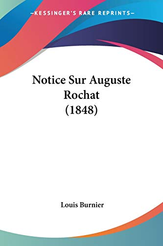 9781160209069: Notice Sur Auguste Rochat (1848) (French Edition)