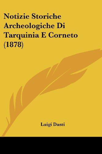 9781160213387: Notizie Storiche Archeologiche Di Tarquinia E Corneto (1878)