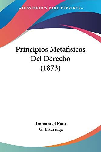 9781160230582: Principios Metafisicos Del Derecho (1873) (Spanish Edition)