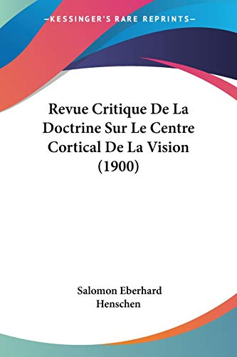 9781160247054: Revue Critique De La Doctrine Sur Le Centre Cortical De La Vision (1900) (French Edition)