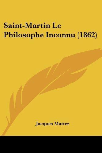 9781160250481: Saint-Martin Le Philosophe Inconnu (1862)