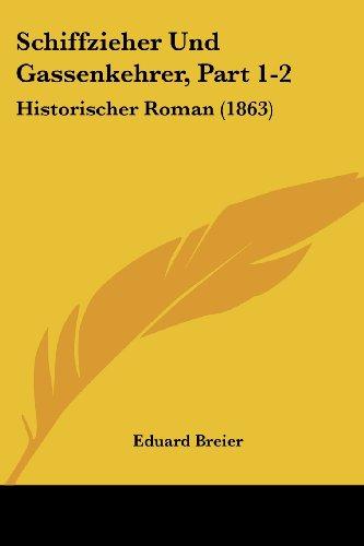 9781160251570: Schiffzieher Und Gassenkehrer, Part 1-2: Historischer Roman (1863)