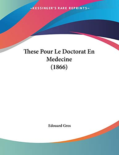9781160258319: These Pour Le Doctorat En Medecine (1866) (French Edition)