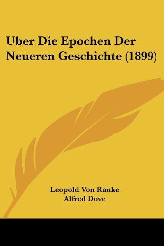 9781160262576: Uber Die Epochen Der Neueren Geschichte (1899) (German Edition)