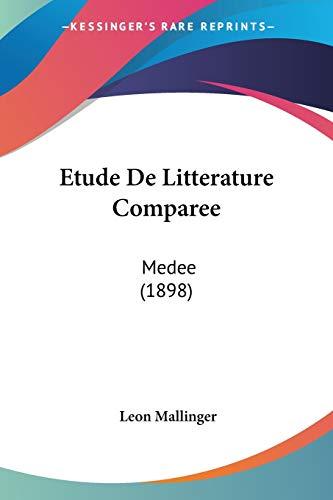 9781160293754: Etude De Litterature Comparee: Medee (1898) (French Edition)