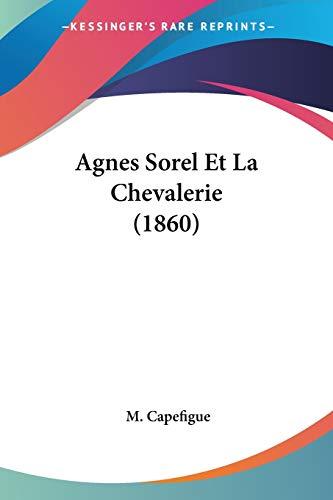 9781160295314: Agnes Sorel Et La Chevalerie (1860) (French Edition)