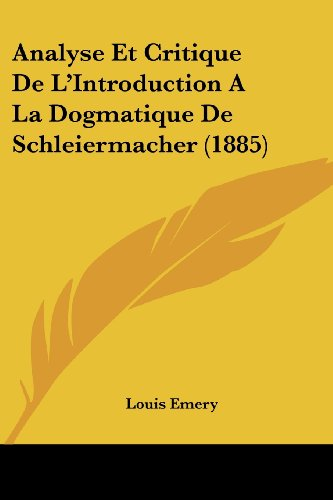 9781160299107: Analyse Et Critique de L'Introduction a la Dogmatique de Schleiermacher (1885)