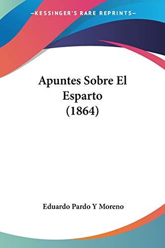 9781160304528: Apuntes Sobre El Esparto (1864)