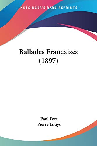 9781160313025: Ballades Francaises (1897) (French Edition)