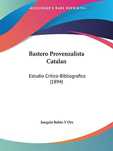 9781160313933: Bastero Provenzalista Catalan: Estudio Critico-Bibliografico (1894)