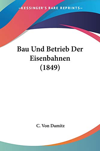 9781160314046: Bau Und Betrieb Der Eisenbahnen (1849)