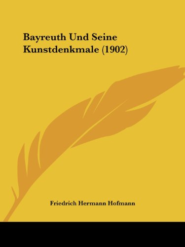 9781160314473: Bayreuth Und Seine Kunstdenkmale (1902)
