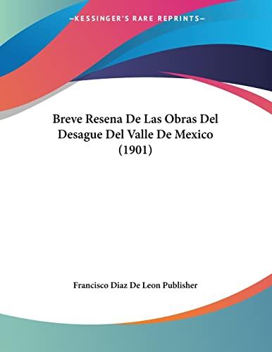 9781160331111: Breve Resena De Las Obras Del Desague Del Valle De Mexico (1901) (Spanish Edition)