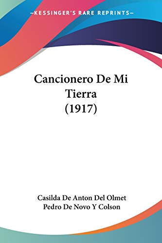 9781160333221: Cancionero De Mi Tierra (1917) (Spanish Edition)