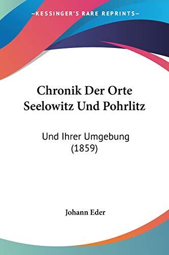 9781160340564: Chronik Der Orte Seelowitz Und Pohrlitz: Und Ihrer Umgebung (1859) (German Edition)