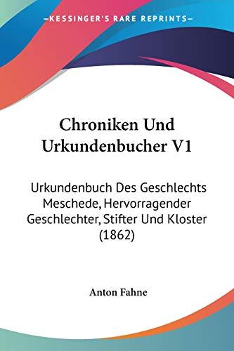 9781160340670: Chroniken Und Urkundenbucher V1: Urkundenbuch Des Geschlechts Meschede, Hervorragender Geschlechter, Stifter Und Kloster (1862)