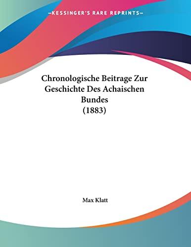 9781160341301: Chronologische Beitrage Zur Geschichte Des Achaischen Bundes (1883)