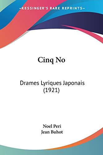 9781160341837: Cinq No: Drames Lyriques Japonais (1921) (French Edition)