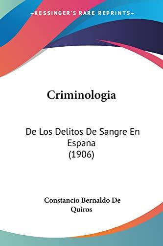 9781160349796: Criminologia: De Los Delitos De Sangre En Espana (1906) (Spanish Edition)