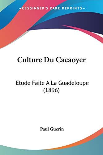 9781160351034: Culture Du Cacaoyer: Etude Faite A La Guadeloupe (1896) (French Edition)