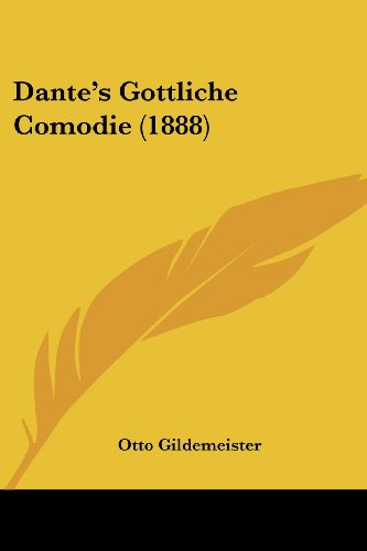9781160353731: Dante's Gottliche Comodie (1888) (German Edition)