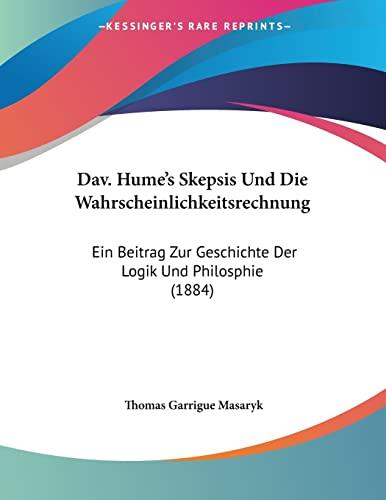 9781160381420: Dav. Hume's Skepsis Und Die Wahrscheinlichkeitsrechnung: Ein Beitrag Zur Geschichte Der Logik Und Philosphie (1884) (German Edition)