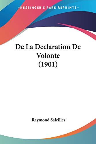 9781160394239: de La Declaration de Volonte (1901)
