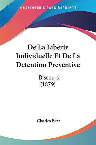 9781160395502: De La Liberte Individuelle Et De La Detention Preventive: Discours (1879) (French Edition)