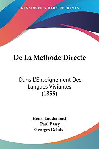 9781160395724: De La Methode Directe: Dans L'Enseignement Des Langues Viviantes (1899) (French Edition)